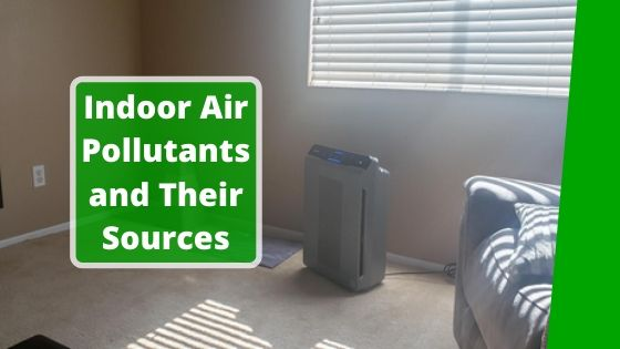indoor air pollutants and their sources