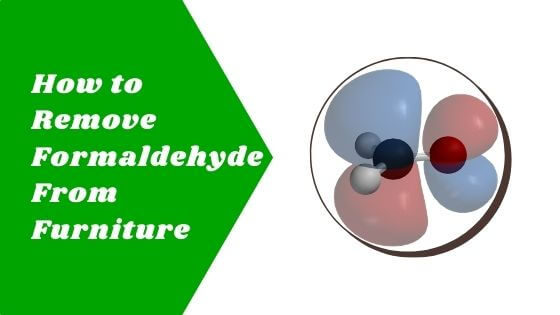 How to Remove Formaldehyde From Furniture