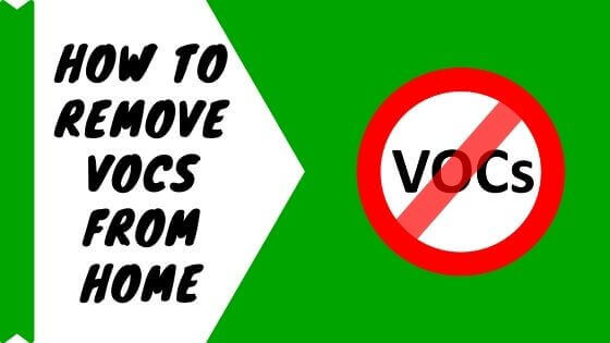 How to Remove VOCs From Home